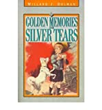 img - for [ Golden Memories and Silver Tears By Dolman, Willard J ( Author ) Paperback 2000 ] book / textbook / text book