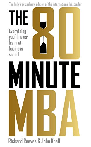 Amazon the 80 minute mba everything youll never learn at the 80 minute mba everything youll never learn at business school by fandeluxe Image collections