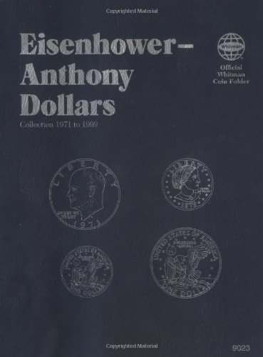 Eisenhower - Anthony: Dollars (Official Whitman Coin Folder)