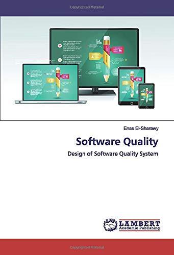 Software Quality Design Of Software Quality System El Sharawy Enas 9786200305695 Amazon Com Books