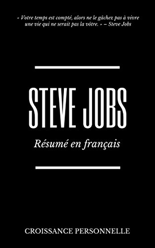 Amazon Com Steve Jobs Resume En Francais French Edition Ebook