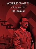World War II - Episode 17 - Holocaust