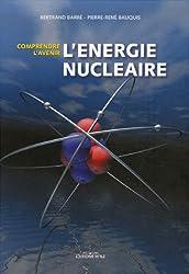 L'énergie nucléaire : Comprendre l'avenir