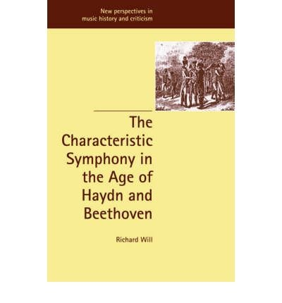 The Characteristic Symphony in the Age of Haydn and Beethoven (New Perspectives in Music History and Criticism) (Paperback) - Common