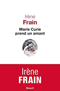 Marie Curie prend un amant, Frain, Irène
