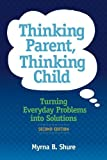 Thinking Parent, Thinking Child: Turning Everyday Problems into Solutions, Second Edition