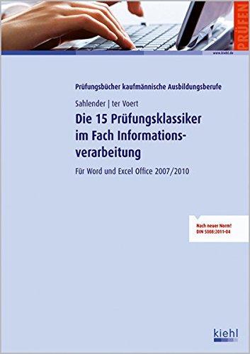 Die 15 Prüfungsklassiker im Fach Informationsverarbeitung: Für  Word und Excel Office 2007/2010 (Prüfungsbücher für kaufmännische Ausbildungsberufe)