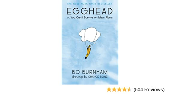 Egghead or you cant survive on ideas alone ebook no to drugs bo burnham array amazon com egghead or you can u0027t survive on ideas alone ebook bo rh fandeluxe Image collections