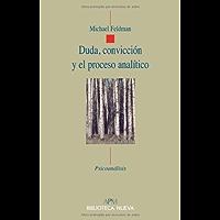 Duda, Convicción Y El Proceso Analítico (Psicoanálisis / APM)