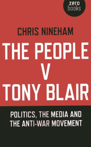 The People v. Tony Blair: Politics, the Media and the Anti-War Movement