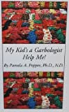 img - for My Kid's a Garbologist Help Me! book / textbook / text book
