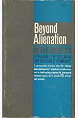 Beyond Alienation: A Philosophy of Education for the Crisis of Democracy Paperback