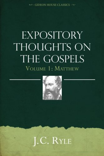 Expository Thoughts on the Gospels Volume 1 Matthew [Ryle, J.C.] (Tapa Blanda)