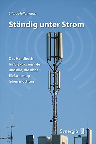 Ständig unter Strom: Das Handbuch für Elektrosensible und ...