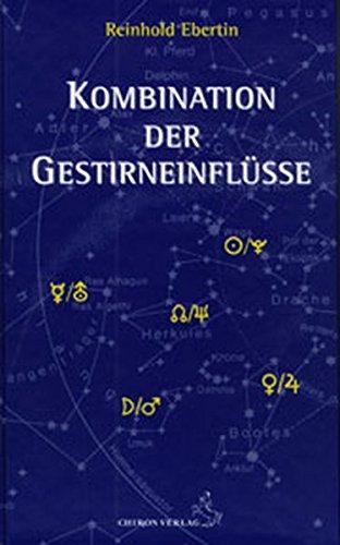 Kombination der Gestirneinflüsse (Standardwerke der Astrologie) Gebundenes Buch – 1. Februar 2002 Reinhold Ebertin Chiron Verlag 3925100709 Astrologie / Horoskop