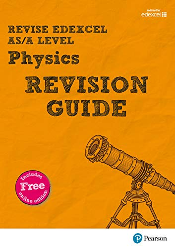 Revise Edexcel AS/A Level Physics Revision Guide: (with free online edition) (REVISE Edexcel GCE Science 2015)