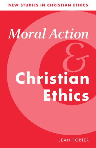 Moral Action and Christian Ethics (New Studies in Christian Ethics)
