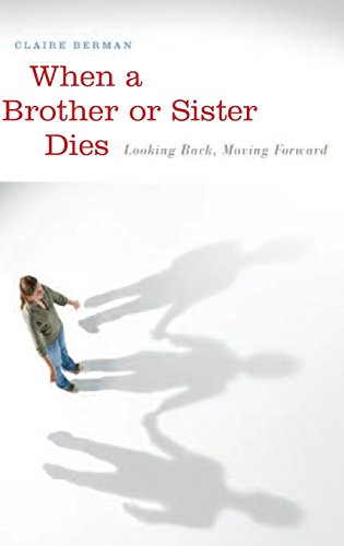 When a Brother or Sister Dies: Looking Back, Moving Forward by Praeger