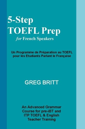5-Step TOEFL Prep for French Speakers (Volume 4)