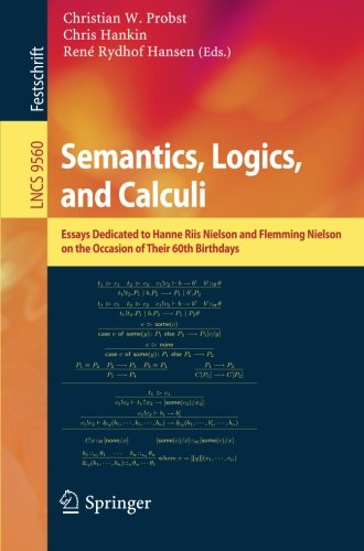 Semantics, Logics, and Calculi: Essays Dedicated to Hanne Riis Nielson and Flemming Nielson on the Occasion of Their 60t