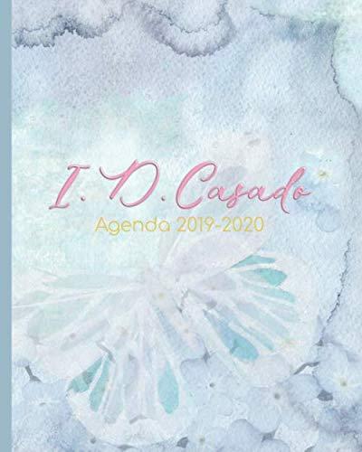 I. D. Casado. Agenda 2019-2020: Hermosa Agenda PERSONALIZADA sin fechas, conveniente para comenzar en cualquier momento del año. (Spanish Edition)