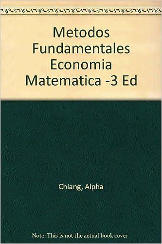 Descarga gratuita de bookworm para pc Metodos Fundamentales Economia Matematica -3 Ed PDF iBook PDB