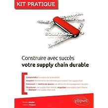Construire Avec Succès Votre Supply Chain Durable (kit Pratique)