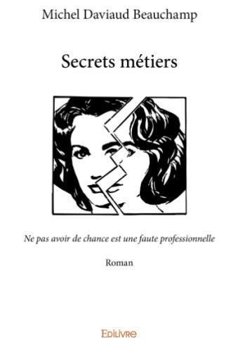 Télécharger Secrets Métiers Pdf De Michel Daviaud Beauchamp