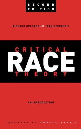 Critical Race Theory: An Introduction, Second Edition (Critical America) [Richard Delgado - Jean Stefancic] (Tapa Blanda)