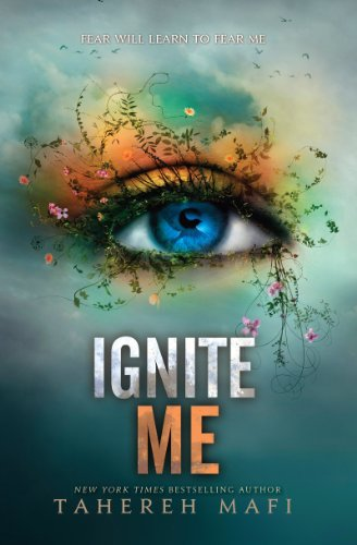 Ignite Me (Shatter Me Book 3) by [Mafi, Tahereh]
