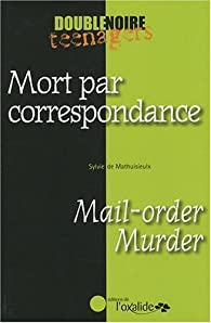 Mort par correspondance / Mail-order Murder par Sylvie de Mathuisieulx