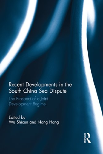 Download Recent Developments in the South China Sea Dispute: The Prospect of a Joint Development Regime Pdf