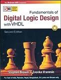 Fundamentals of Digital Logic with VHDL Design [Paperback] [Jan 01, 2004] Stephen Brown, Zvonko Vranesic