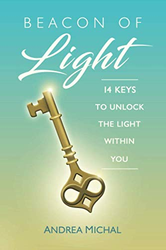 Beacon of Light: 14 Keys To Unlock The Light Within You