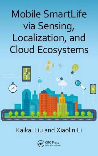 Mobile Smartlife Via Sensing  Localization  And Cloud Ecosystems