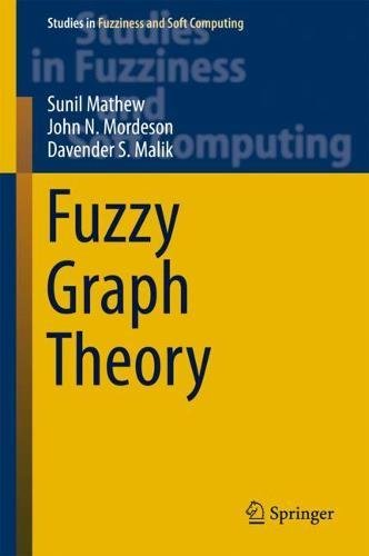 [B.E.S.T] Fuzzy Graph Theory (Studies in Fuzziness and Soft Computing)<br />[Z.I.P]