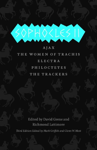 Sophocles II: Ajax, The Women of Trachis, Electra, Philoctetes, The Trackers (The Complete Greek Tragedies Book 2)
