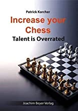 Increase Your Chess: Talent is Overrated
