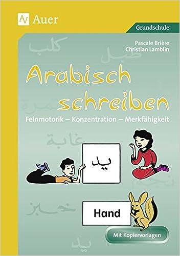 Arabisch schreiben: Feinmotorik - Konzentration - Merkfähigkeit 1 ...