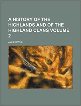 Book A history of the highlands and of the highland clans Volume 2