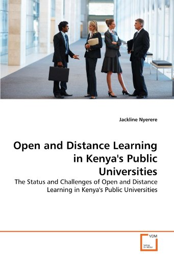 Open and Distance Learning in Kenya's Public Universities: The Status and Challenges of Open and Distance Learning in Kenya's Public Universities