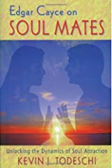 Edgar Cayce on Soul Mates: Unlocking the Dynamics of Soul Attraction Paperback