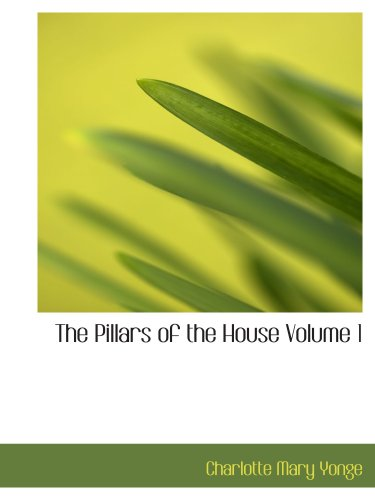 The Pillars of the House  Volume 1 ebook
