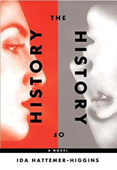 The History of History by [Hattemer-Higgins, Ida]