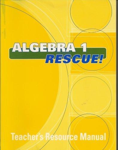 Algebra 1 Rescue! : Teacher's Resource Manual