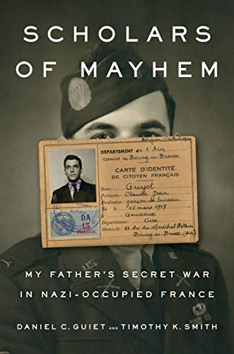 Image of Scholars of Mayhem: My Father's Secret War in Nazi-Occupied France