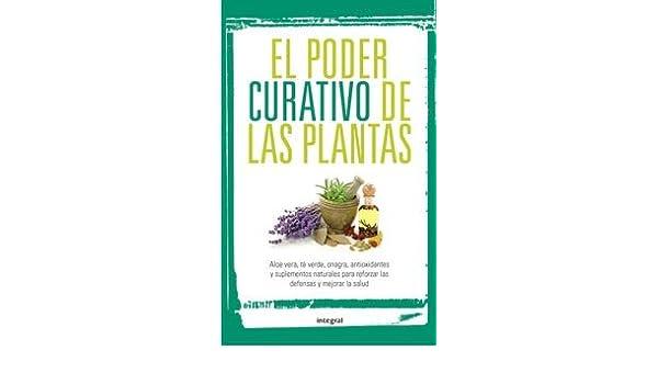 El poder curativo de las plantas (Spanish Edition): Autores Varios Autores Varios: 9788492981267: Amazon.com: Books