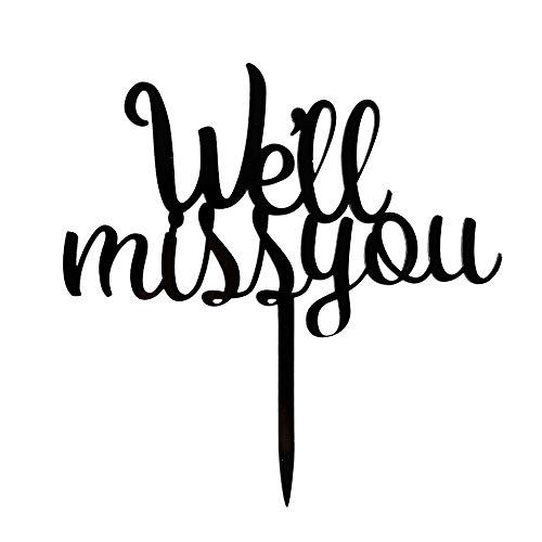We'll Miss You Cake Topper, Graduation/Job Change/Relocation/Moving/Transfer/Farewell Party Decorations Cake Decor Black Acrylic