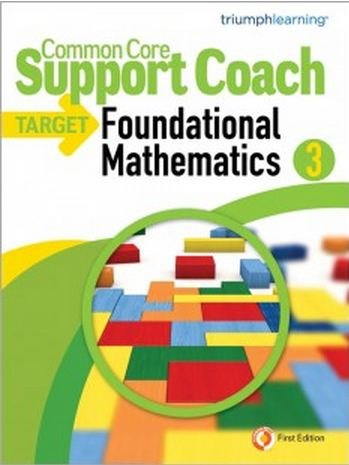Common Core Support Coach, Target: Foundational Mathematics Grade 3 2014