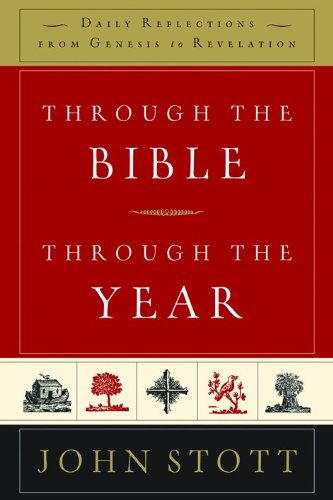 Read Online Through the Bible, Through the Year: Daily Reflections from Genesis to Revelation PDF